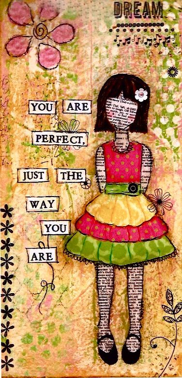 She art page: Art Mixed, Quotes Inspiration, Art Journals, You Are Perfect, She Art, Art On Wood, Sweet Girls, Art Journaling