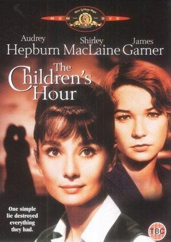 The Children's Hour (1961)  - directed by William Wyler, starring, Audrey Hepburn, Shirley MacLaine, and James Garner.