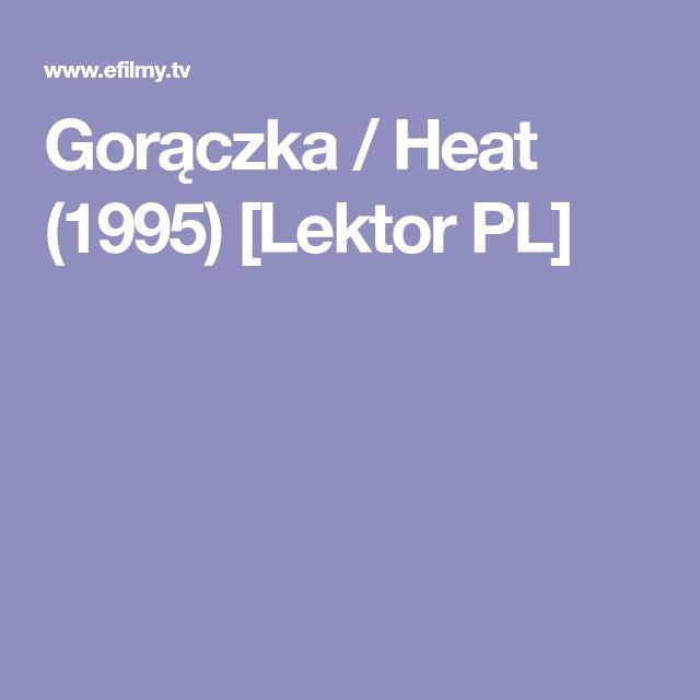 Gorączka / Heat (1995) [Lektor PL]