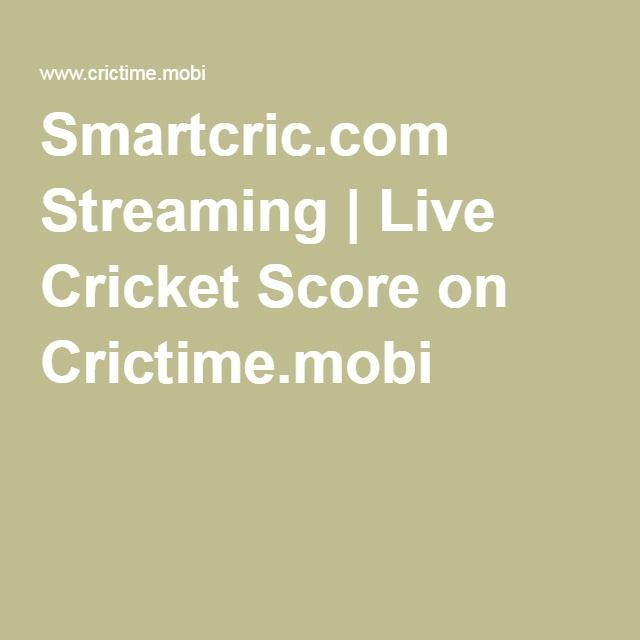 Smartcric.com Streaming | Live Cricket Score on Crictime.mobi