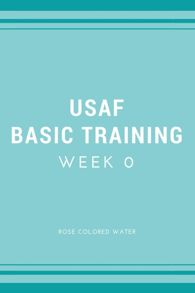 United States Air Force Basic Training - Week 0 #airforce #military | rosecoloredwater.com