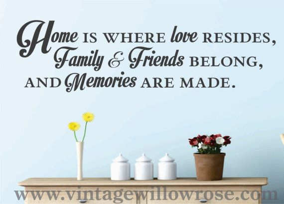 Home is were Love is found Family and Friends by VintageWillowRose