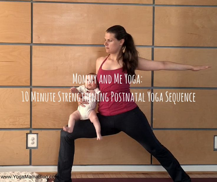Mommy and Me Yoga: 10 Minute Strengthening Postnatal Yoga Sequence