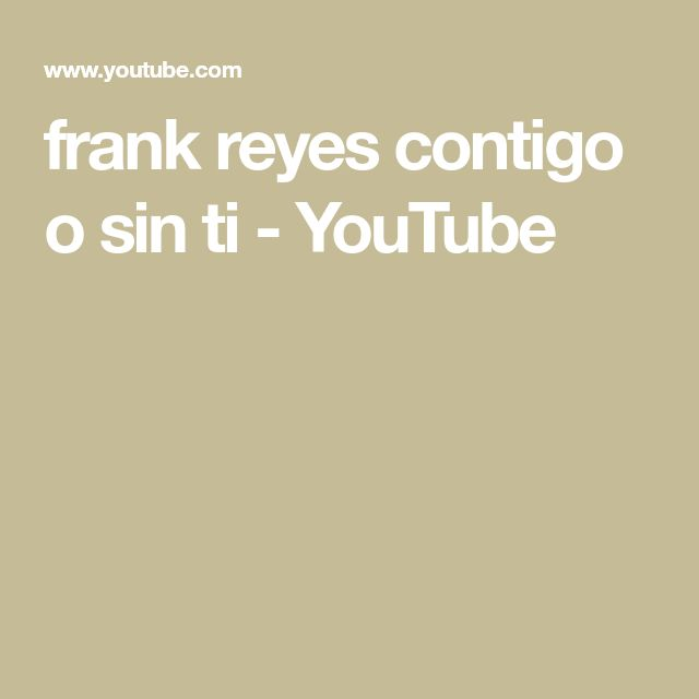 frank reyes   contigo o sin ti - YouTube