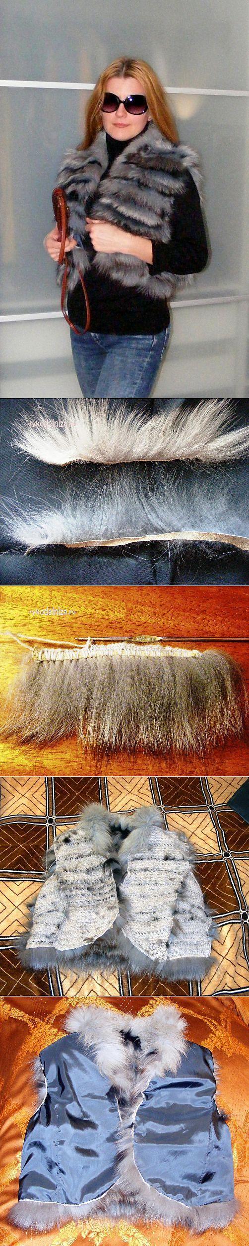 Изготовление модного мехового жилета — вдохновение рукодельницы