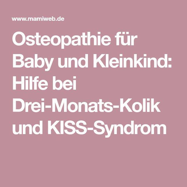 Osteopathie für Baby und Kleinkind: Hilfe bei Drei-Monats-Kolik und KISS-Syndrom