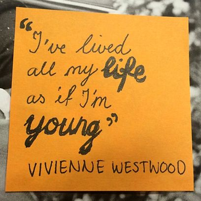 Life advice from Vivienne Westwood Wise words from Vivienne Westwood. Find more at: <a href=