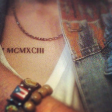 I IV MCMXCIII is my bday in roman numerals.. will get this on my left foot.