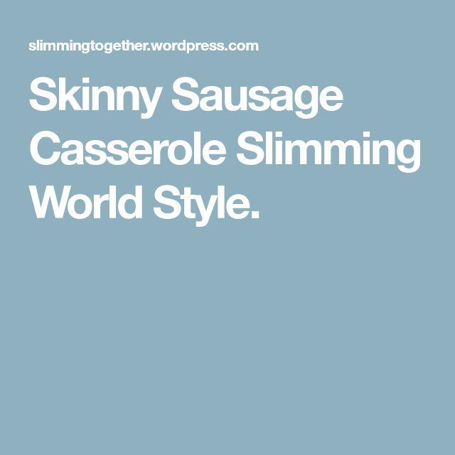 Skinny Sausage Casserole Slimming World Style.