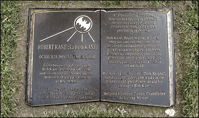 THE GRAVE OF BOB KANE  (The creator of Batman)  at Forest Lawn Hollywood Hills, California.  My life goal is to now find this grave!!!!!!!!!