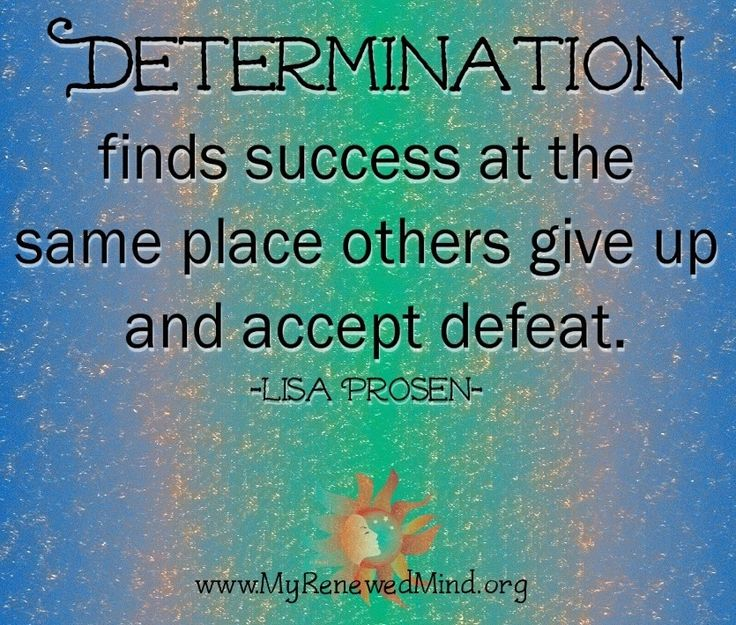 Determination finds success quote via www.MyRenewedMind ...