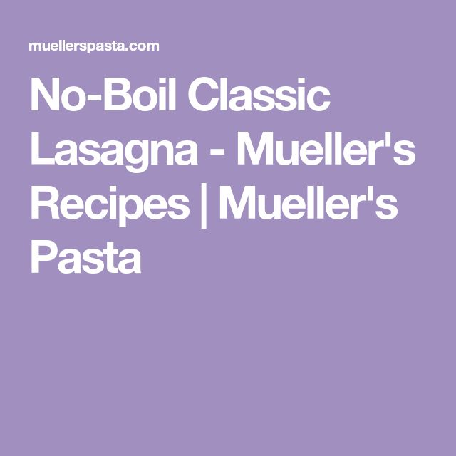 how to cook lasagna noodles without boiling