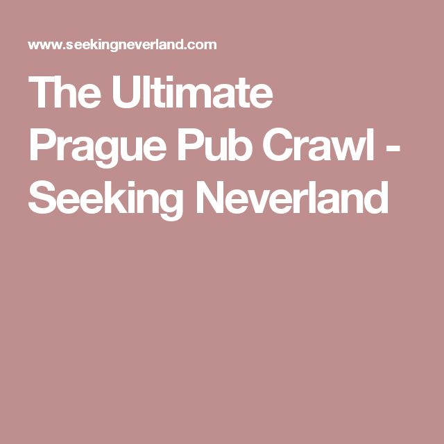 The Ultimate Prague Pub Crawl - Seeking Neverland