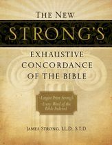 The New Strong's Exhaustive Concordance of the Bible, Large-Print Edition