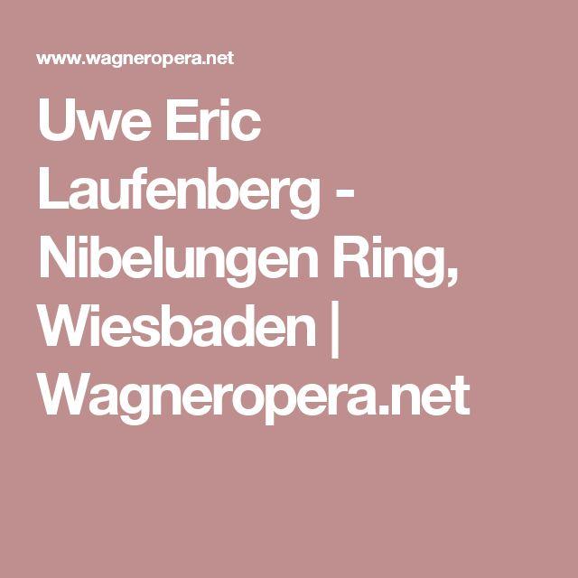 Uwe Eric Laufenberg - Nibelungen Ring, Wiesbaden | Wagneropera.net