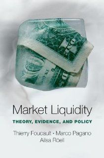 Market Liquidity: Theory, Evidence, and Policy by Thierry Foucault. $37.19. Publisher: Oxford University Press, USA (March 25, 2013). Publication: March 25, 2013. 448 pages. Author: Thierry Foucault