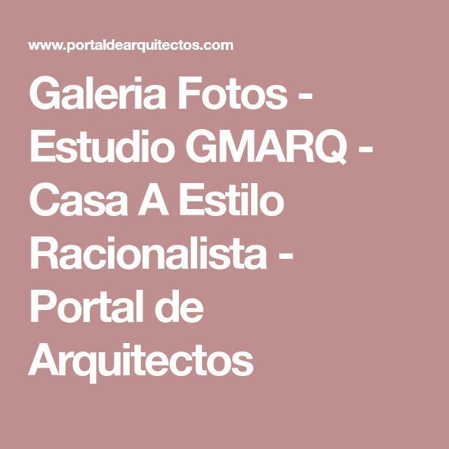 Galeria Fotos - Estudio GMARQ - Casa A Estilo Racionalista - Portal de Arquitectos