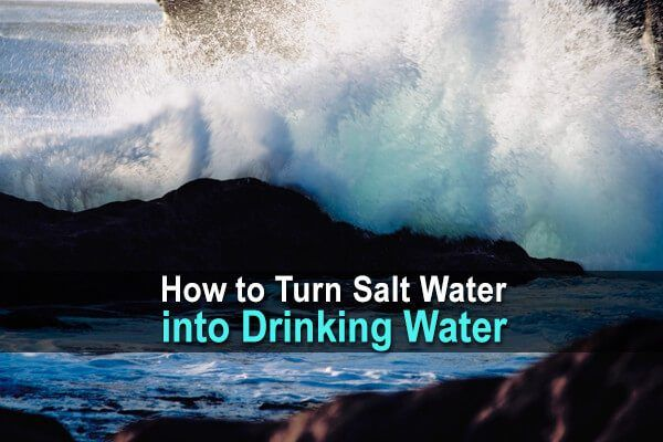 If you live near the beach, make sure you know how to turn salt water into drinking water using the distillation method.