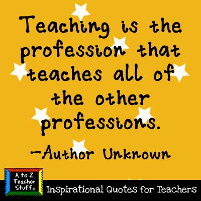 teachers make every profession possible...