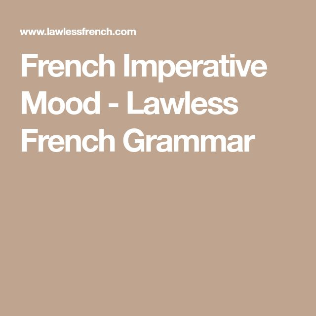 French Imperative Mood - Lawless French Grammar