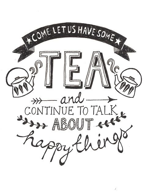 Tea makes people happy <3