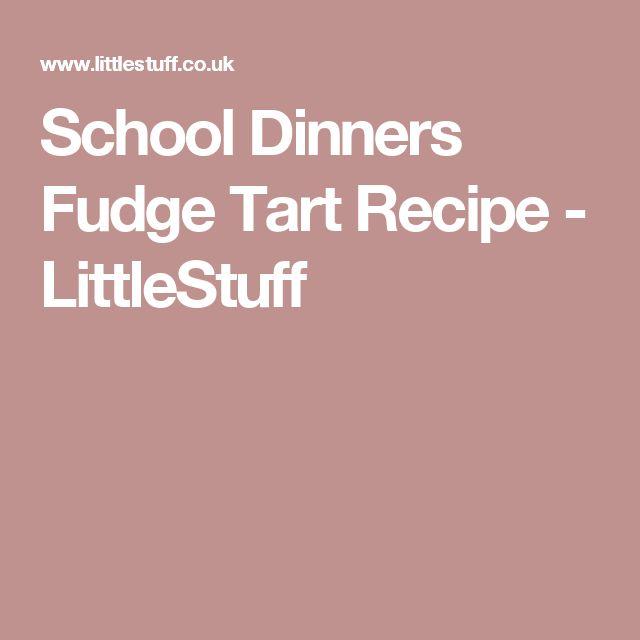 School Dinners Fudge Tart Recipe - LittleStuff