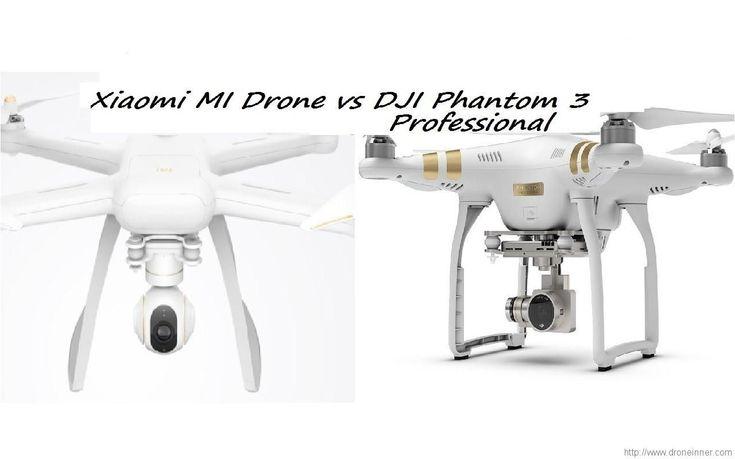 DJI Phantom 3 vs the Xiaomi Mi Drone:Which one I should buy?