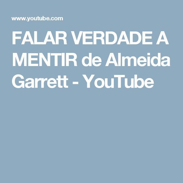 FALAR VERDADE A MENTIR de Almeida Garrett - YouTube