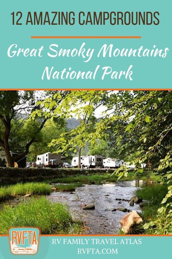 12 Amazing Campgrounds Near Great Smoky Mountains National Park Rv Family Travel Atlas Smokey Mountains Vacation Smokey Mountains National Park Smoky Mountain National Park