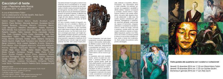 Selvatico.Tre / Una testa che guarda CACCIATORI DI TESTE Lunedì 8 dicembre 2014 - Pescherie della rocca Lugo