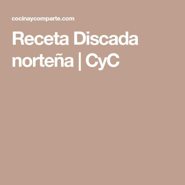 Receta Discada norteña | CyC
