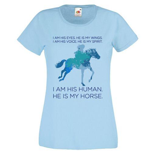 Tricou He is my horse    Tricou pentru cei care iubesc caii. Mesajul sau este  I am his eyes. He is my wings. I am his voice. He is my spirit. I am his human. He is my horse. Desenul reprezinta o fata calare pe un cal, iar in fundal se vede o padure, pasari care zboara, elemente ce sugereaza libertatea, comuniunea cu natura.