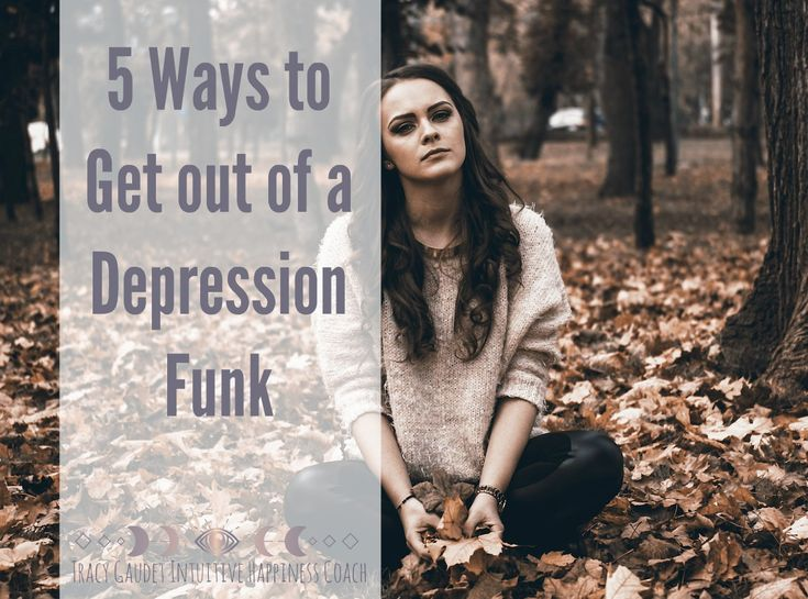 5 Ways to Get out of a Depression Funk