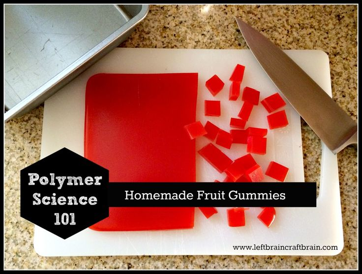 Learn about polymer science while making some yummy homemade fruit gummies.