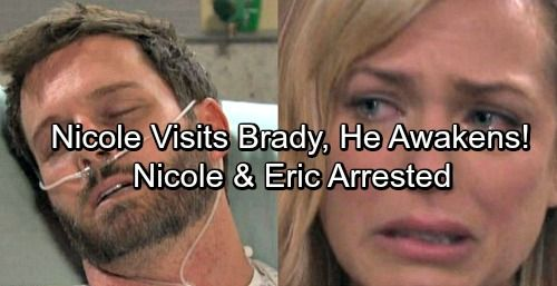 Days of Our Lives Spoilers: Nicole Begs Brady to Survive, He Wakes Up – Chloe Gets Holly, Nicole and Eric Arrested – Celeb Dirty Laundry