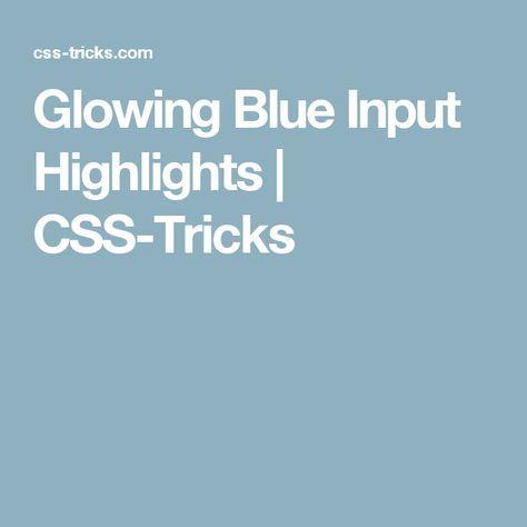 Glowing Blue Input Highlights | CSS-Tricks
