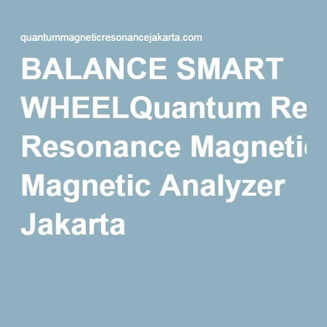 BALANCE SMART WHEELQuantum Resonance Magnetic Analyzer Jakarta