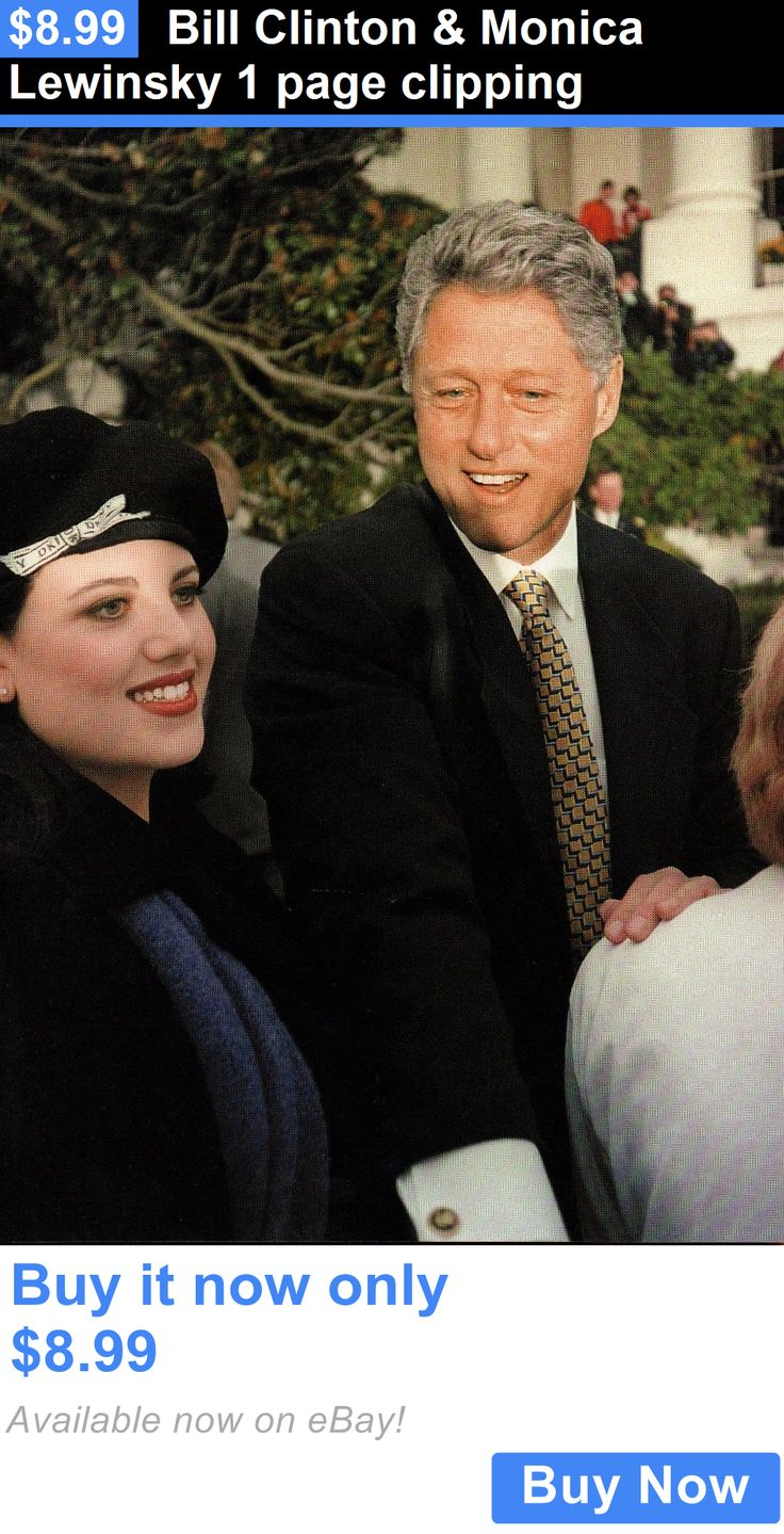 Bill Clinton: Bill Clinton And Monica Lewinsky 1 Page Clipping BUY IT NOW ONLY: $8.99