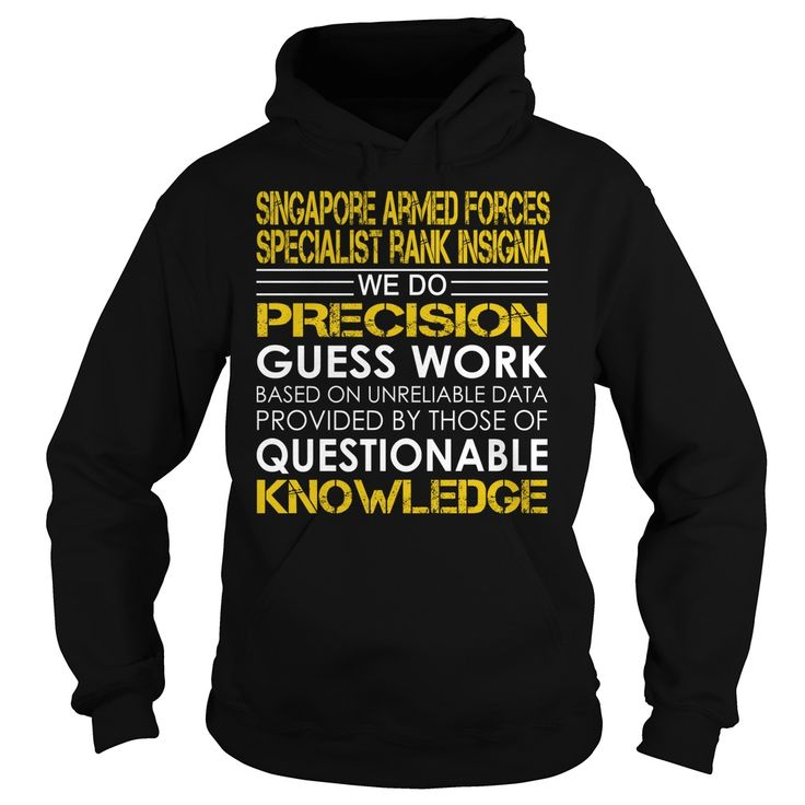 Singapore Armed Forces Specialist rank insignia We Do Precision Guess Work Job Title TShirt
