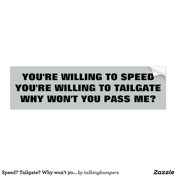 Why wont you pass bumper sticker