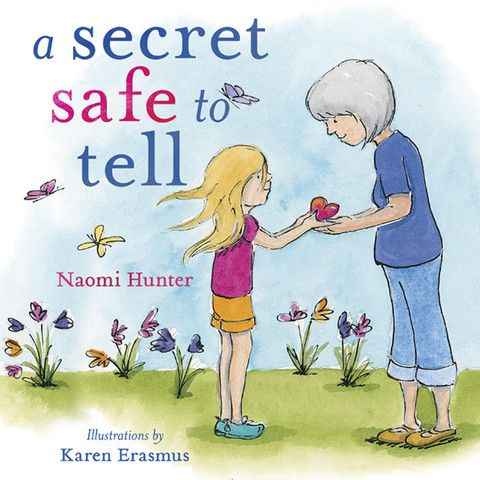 A Secret Safe to Tell. A children's book that appropriately educates pre-schoolers about sexual abuse without causing alarm.