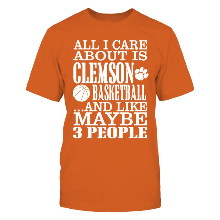 All I Care About Is Clemson Basketball T-Shirt,  All I Care About Is Clemson Basketball