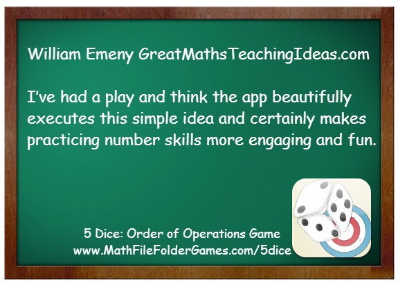 http://www.mathfilefoldergames.com/my-math-apps/5-dice-order-of-operations-game-app/ The app is a game based on using the scores when you roll five virtual dice to create BIDMAS calculations that equal a certain target number. I've had a play and think the app beautifully executes this simple idea and certainly makes practicing number skills more engaging and fun.