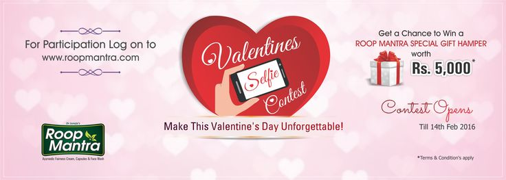 """Roop Mantra Valentines Selfie Contest 2016 - """"Make This Valentine's Day Unforgettable"""" Just click a #SELFIE with your #VALENTINE for a chance to win a ROOP MANTRA SPECIAL #GIFTHAMPER worth Rs 5000/-* For Participation Logon to www.roopmantra.com First Like Roop Mantra FaceBook Page then Comment, Like & Share the Contest with Everyone Using These Tags: #ILoveRoopMantra #RoopMantraValentine Contest Opens Till 14th Feb 2016 