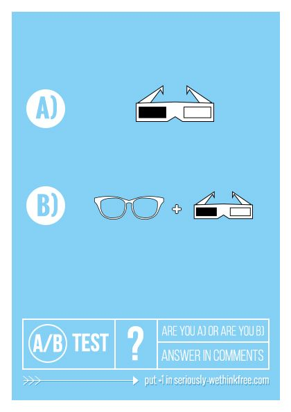 A/B testing of the magazine readers - which is your preferred way and behavior of wearing glasses in 3d cinema? #test #ux #fun