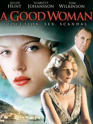 A Good Woman ~ Helen Hunt, Scarlett Johansson, Milena Vukotic, Stephen Campbell Moore.