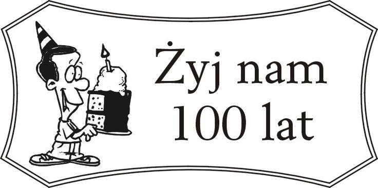 100 lat, 100 lat niech żyje nam...