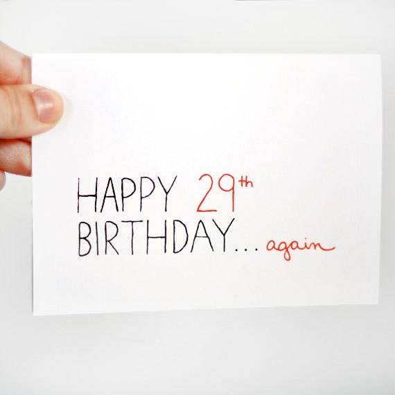 30th Birthday Card. Funny Birthday Card.  Happy 29th...again. Red, Black, White. Blank Card.. $4.00, via Etsy.