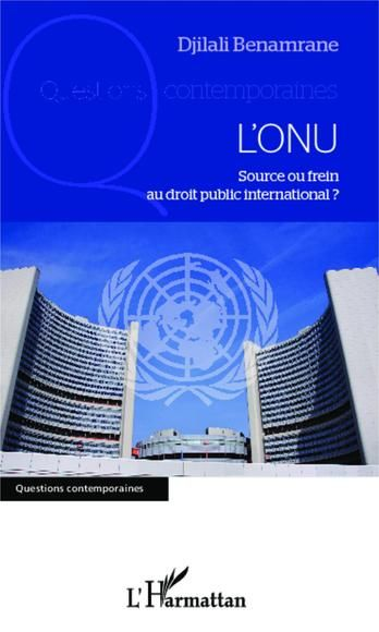 L'ONU : source ou frein au droit public international. Call# LSA 341 B456