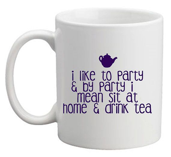 This is so me these days!... I like to party & by party I mean drink tea mug | by missharry